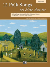 12 Folk Songs for Solo Singers - Medium High Voice and Piano