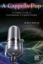 A Cappella Pop: A Complete Guide to Contemporary A Cappella Singing - Choral Method