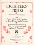 18 Trios - Flute, Oboe (or Flute), and Clarinet