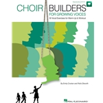Choir Builders for Growing Voices