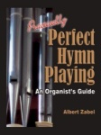 Practically Perfect Hymn Playing - Organ