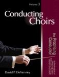 Conducting Choirs Vol 3 The Practicing Conductor Book