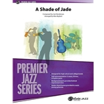 A Shade of Jade - Jazz Ensemble