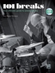 101 Breaks: Your Ultimate Guide to Breaks (Fill-ins) - Drum Set, Book/CD