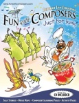 Fun with Composers Just for Kids Ages 3-6