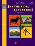 Destination: Adventure!, Book 1 - Piano