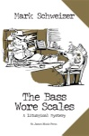 Bass Wore Scales, The