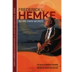 Frederick L. Hemke: In His Own Words - Text