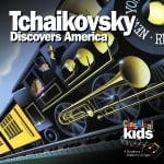 Classical Kids - Tchaikovsky Discovers America - CD