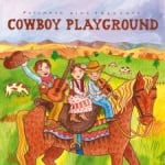 Cowboy Playground Putumayo CD