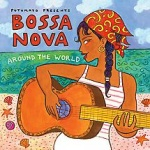 Bossa Nova Around the World Putumayo CD