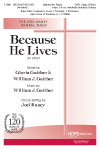 Because He Lives - SATB