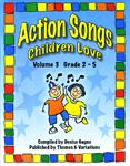 Action Songs Children Love, Volume 3 (Book and CD)