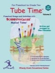 Tube Time Vol 2 Preschool to 2nd Grade - Boomwhackers
