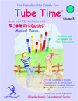 Tube Time Vol 3 Preschool to 2nd Grade - Boomwhackers