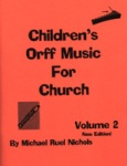 Children's Orff Music for Church Volume 2