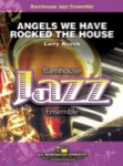 Angels We Have Rocked the House - Jazz Ensemble