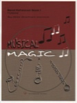 Musical Magic Band Rehearsal, Book 1 - Trombone