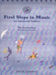 First Steps in Music for Infants and Toddlers: Teacher Curriculum Book