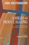 A High and Holy Calling: Essays of Encouragement for the Church and its Musicians