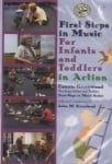 First Steps in Music for Infants and Toddlers in Action - DVD