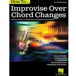 How to Improvise Over Chord Changes - Jazz Method