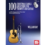100 Christmas Carols and Hymns - Trumpet and Guitar
