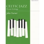 Celtic Jazz: Hymn Settings - Piano