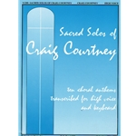 Sacred Solos of Craig Courtney - High Voice and Piano