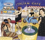 Italian Cafe Putumayo CD