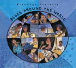 Blues Around the World Putumayo CD