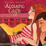 Acoustic Cafe Putumayo CD
