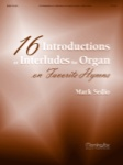 16 Introductions or Interludes for Organ