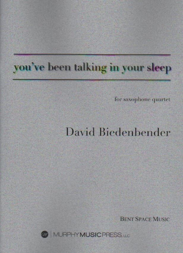You've Been Talking in Your Sleep - Sax Quartet SATB