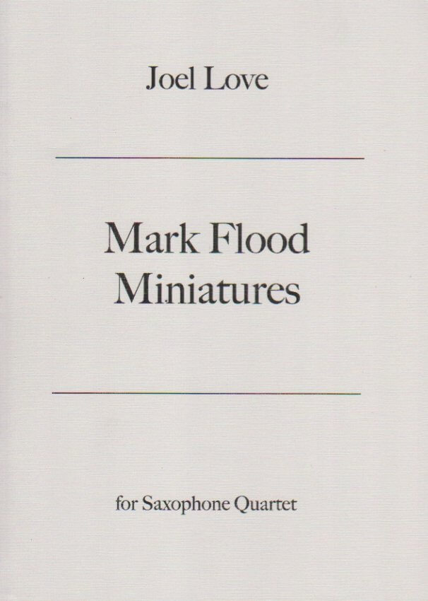 Mark Flood Miniatures - Sax Quartet SATB