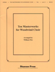 10 Masterworks for Woodwind Choir