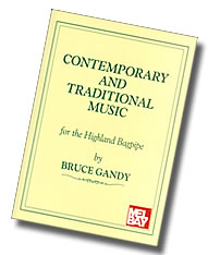 Contemporary and Traditional Music for the Highland Bagpipe