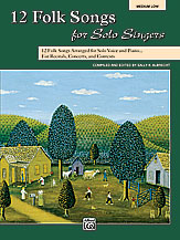 12 Folk Songs for Solo Singers (Bk/CD) - Medium Low Voice and Piano