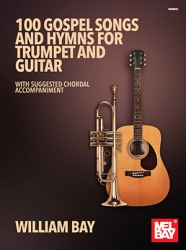 100 Gospel Songs and Hymns - Trumpet and Guitar