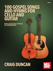 100 Gospel Songs and Hymns - Cello and Guitar