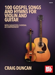 100 Gospel Songs and Hymns - Violin and Guitar