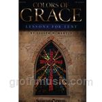Colors of Grace: Lessons for Lent (New Edition) - SAB