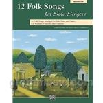 12 Folk Songs for Solo Singers - Medium Low Voice and Piano